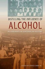 Distilling the Influence of Alcohol 1st Edition 9780813042527 0813042526