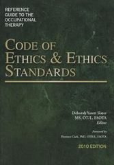 Reference Guide to the Occupational Therapy Code of Ethics and Ethics Standards 1st Edition 9781569003107 1569003106