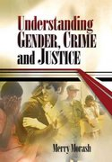 Understanding Gender, Crime, and Justice 1st Edition 9781452267586 1452267588