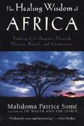 The Healing Wisdom of Africa 1st Edition 9780874779912 087477991X