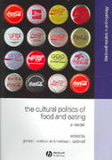 The Cultural Politics of Food and Eating 1st edition 9780631230939 0631230939