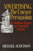 Advertising, the Uneasy Persuasion 1st Edition 9780465000807 0465000800