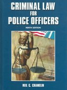 Criminal Law for Police Officers 9th edition 9780131188129 0131188127
