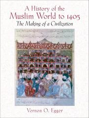 A History of the Muslim World to 1405 1st edition 9780130983893 0130983896
