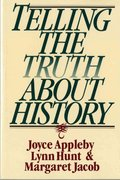 Telling the Truth about History 1st Edition 9780393312867 0393312860