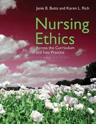 Nursing Ethics: Across The Curriculum And Into Practice 2nd Edition 9780763748982 0763748986