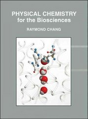 Physical Chemistry for the Biosciences 1st Edition 9781891389337 1891389335