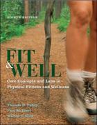 Fit &amp. Well: Core Concepts and Labs in Physical Fitness and Wellness 8th edition 9780073523729 0073523720