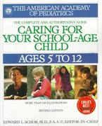 Caring for Your School Age Child 1st Edition 9780553379921 0553379925