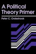 A Political Theory Primer 1st edition 9780415902410 041590241X