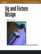 Jig and Fixture Design, 5E 5th Edition 9781401811075 1401811078