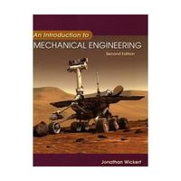 An Introduction to Mechanical Engineering 2nd edition 9780534552978 0534552978