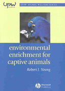 Environmental Enrichment for Captive Animals 1st edition 9780632064076 0632064072
