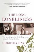 Long Loneliness 1st Edition 9780060617516 0060617519