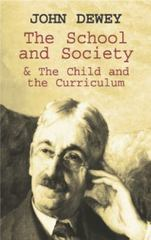 The School and Society and the Child and the Curriculum 0 9780486419541 0486419541