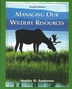 Managing Our Wildlife Resources 4th edition 9780130195777 0130195774