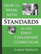 How to Work with Standards in the Early Childhood Curriculum 0 9780807745878 0807745871