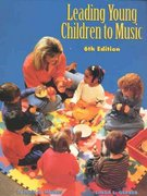 Leading Young Children to Music 6th Edition 9780139762758 0139762752