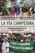 La Via Campesina: Globalization and the Power of Peasants 0 9780745327044 0745327044