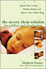 The No-Cry Sleep Solution for Toddlers and Preschoolers: Gentle Ways to Stop Bedtime Battles and Improve Your Child's Sleep 1st edition 9780071444910 0071444912