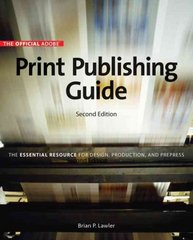 Official Adobe Print Publishing Guide, Second Edition 2nd Edition 9780321304667 0321304667