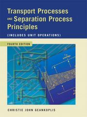 Transport Processes and Separation Process Principles (Includes Unit Operations) 4th Edition 9780131013674 013101367X