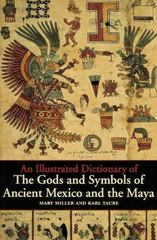 An Illustrated Dictionary of the Gods and Symbols of Ancient Mexico and the Maya 1st Edition 9780500279281 0500279284