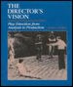 The Director's Vision 1st Edition 9780874847604 0874847605