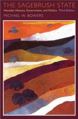 The Sagebrush State, 3d Edition 3rd edition 9780874176827 0874176824