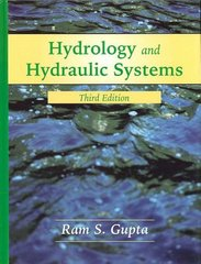 Hydrology and Hydraulic Systems 3rd Edition 9781577664550 1577664558