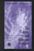 The Violence and Addiction Equation 1st Edition 9780203306895 0203306899