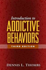 Introduction to Addictive Behaviors, Third Edition 3rd Edition 9781593852788 1593852789