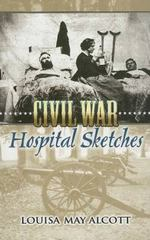 Civil War Hospital Sketches 1st Edition 9780486449005 0486449009