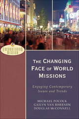 The Changing Face of World Missions 0 9780801026614 080102661X