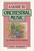 A Guide to Orchestral Music 1st Edition 9780195040418 0195040414