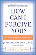 How Can I Forgive You? 0 9780060009311 0060009314
