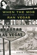 When the Mob Ran Vegas 1st edition 9780977065806 0977065804