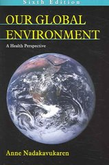 Our Global Environment 6th Edition 9781577664024 1577664027