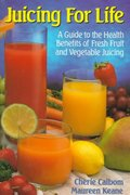 Juicing for Life 1st edition 9780895295125 0895295121