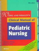 Wong & Whaley's Clinical Manual of Pediatric Nursing 5th edition 9780323009799 0323009794