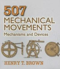 507 Mechanical Movements 0 9780486443607 0486443604