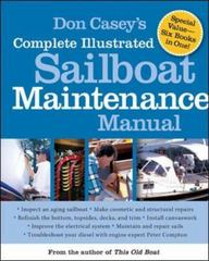 Don Casey's Complete Illustrated Sailboat Maintenance Manual 1st edition 9780071462846 0071462848