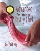 The Advanced Professional Pastry Chef 1st Edition 9780471359265 0471359262