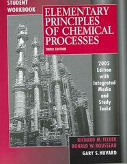 Elementary Principles of Chemical Processes, Student Workbook 3rd Edition 9780471697596 0471697591