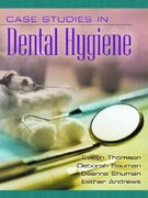 Case Studies in Dental Hygiene 1st Edition 9780130185716 013018571X