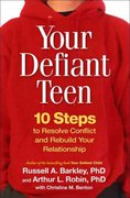 Your Defiant Teen 1st edition 9781593855833 1593855834