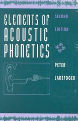 Elements of Acoustic Phonetics 2nd Edition 9780226467641 0226467643