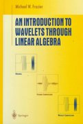 An Introduction to Wavelets Through Linear Algebra 0 9780387986395 0387986391