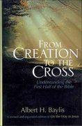 From Creation to the Cross 0 9780310490807 0310490804