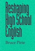 Reshaping High School English 1st Edition 9780814156681 0814156681